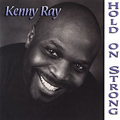 Hold on Strong by Kenny