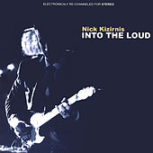 Into The Loud de Nick Kizirnis