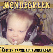 Return of the Blue Mushroom by Mondegreen