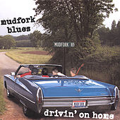 Drivin' On Home by Mudfork Blues