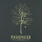 Better Days de Passenger (Pop)