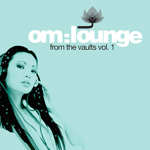 OM Lounge: From The Vault Vol. 1 by Various Artists