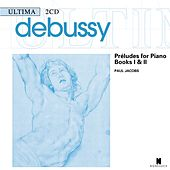 Debussy: Preludes for Piano, Books I & II by Paul Jacobs