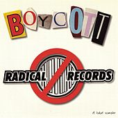 Boycott Radical Records! by Various Artists