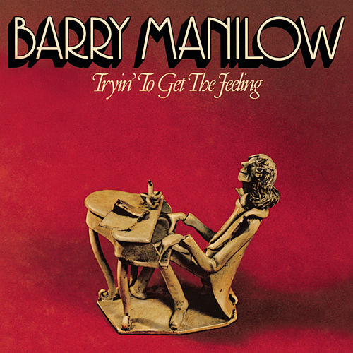 Tryin' To Get The Feeling by Barry Manilow