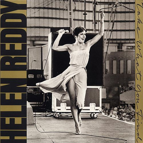 Take What You Find by Helen Reddy