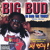 In Bud We Trust - Special Edition by Big Bud