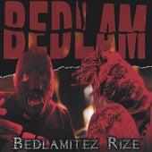 Bedlamitez Rize by Bedlam (90's)