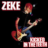 Kicked in the Teeth by Zeke