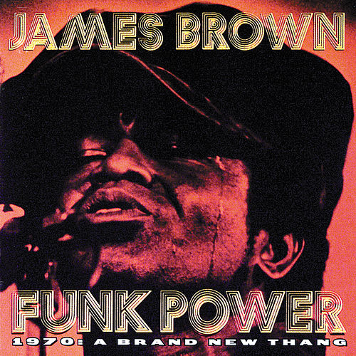 Funk Power 1970: A Brand New Thang by James Brown