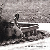 To a Place by Laura Shay