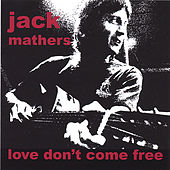 Love Don't Come Free by Jack Mathers