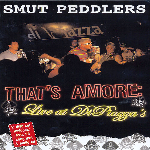 That's Amore: Live At DiPiazza's by Smut Peddlers