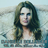 When The Broken Hearted Love Again by Danielle Bollinger