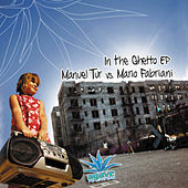 In the Ghetto EP by Manuel Tur