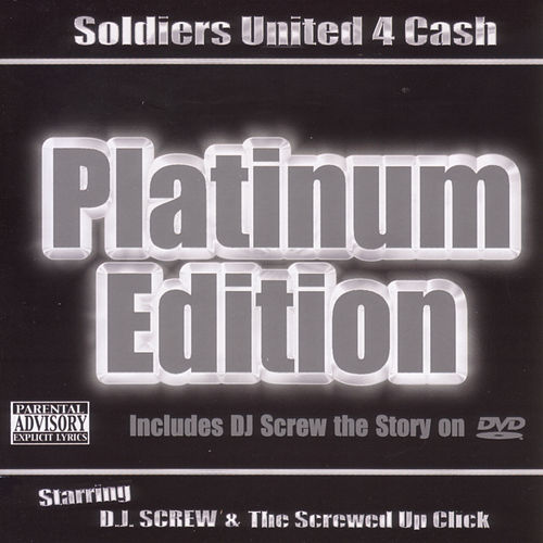 Soldiers United 4 Cash: Platinum Edition by DJ Screw