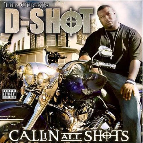 Callin All Shots von D-Shot