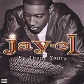 Be About Yours (Maxi-Single) by Jay-El