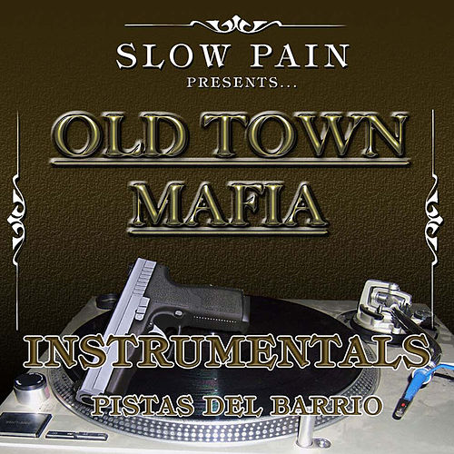 Old Town Mafia Instrumentals by Slow Pain