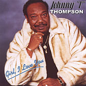 Girl I Love You by Johnny
