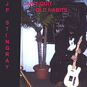 Can't Quit Old Habits by J.P. Stingray