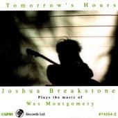 Tomorrow's Hours: Joshua Breakstone Plays The... by Joshua Breakstone
