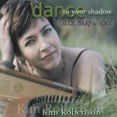 Dance to Your Shadow de Kim Robertson