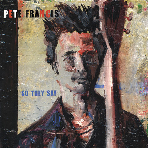 So They Say by Pete Francis