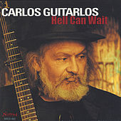Hell Can Wait by Carlos Guitarlos