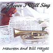Forever I Will Sing by Bill Hayes