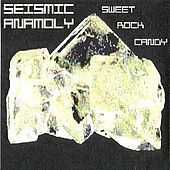 Sweet Rock Candy by Seismic Anamoly