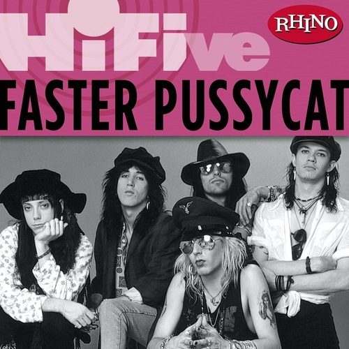 Rhino Hi-Five: Faster Pussycat by Faster Pussycat
