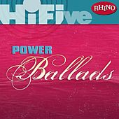 Rhino Hi-Five: Power Ballads by Various Artists
