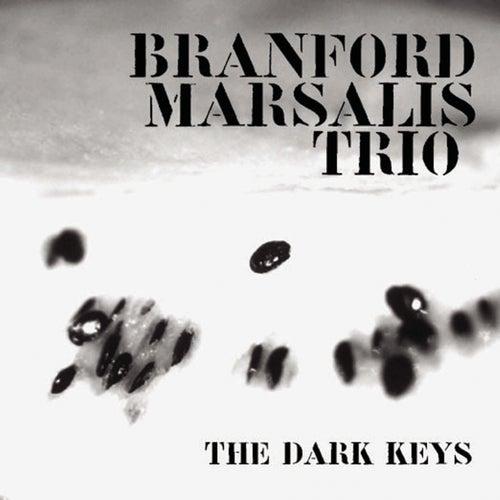 The Dark Keys by Branford Marsalis