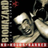 No Holds Barred: Live In Europe de Biohazard