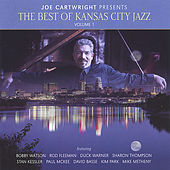 Joe Cartwright Presents The Best Of Kansas City Jazz Volume 1 by Various Artists