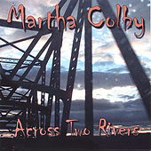 Across Two Rivers by Martha Colby