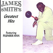 Greatest Hits Featuring Plumber Man by James Smith