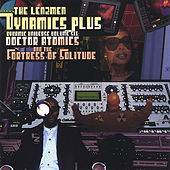 Doctor Atomics and The Fortress Of Solitude by Dynamics Plus