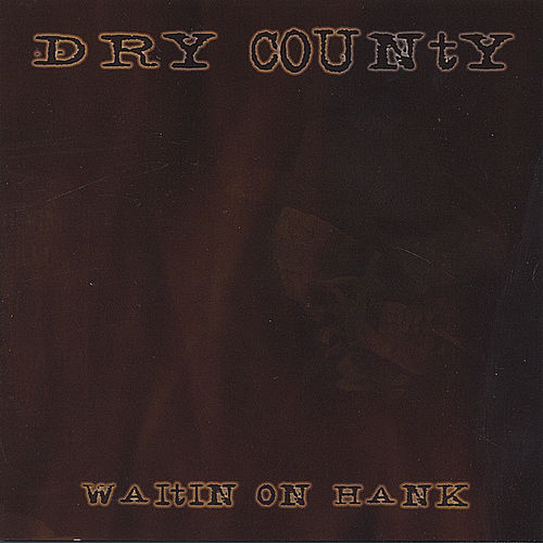 Waitin On Hank by Dry County