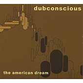The American Dream by Dubconscious