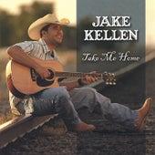 Take Me Home by Jake Kellen