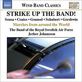 Strike Up The Band! - Marches Around The World de Julius Fucik