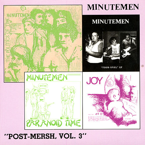 Post-Mersh, Vol. 3 by Minutemen