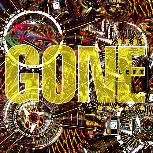 Best Left Unsaid by Gone