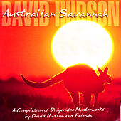 Australian Savannah: A Compilation Of Digeridoo Masterworks by David Hudson