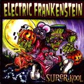 Super Kool by Electric Frankenstein