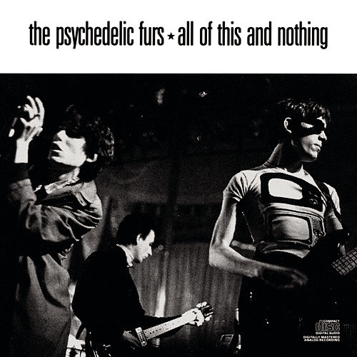 All Of This And Nothing von The Psychedelic Furs
