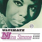Ultimate Nina Simone by Nina Simone