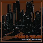 Needle to the Groove by Moses Mayes